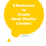 8 resources to create steal-worthy content